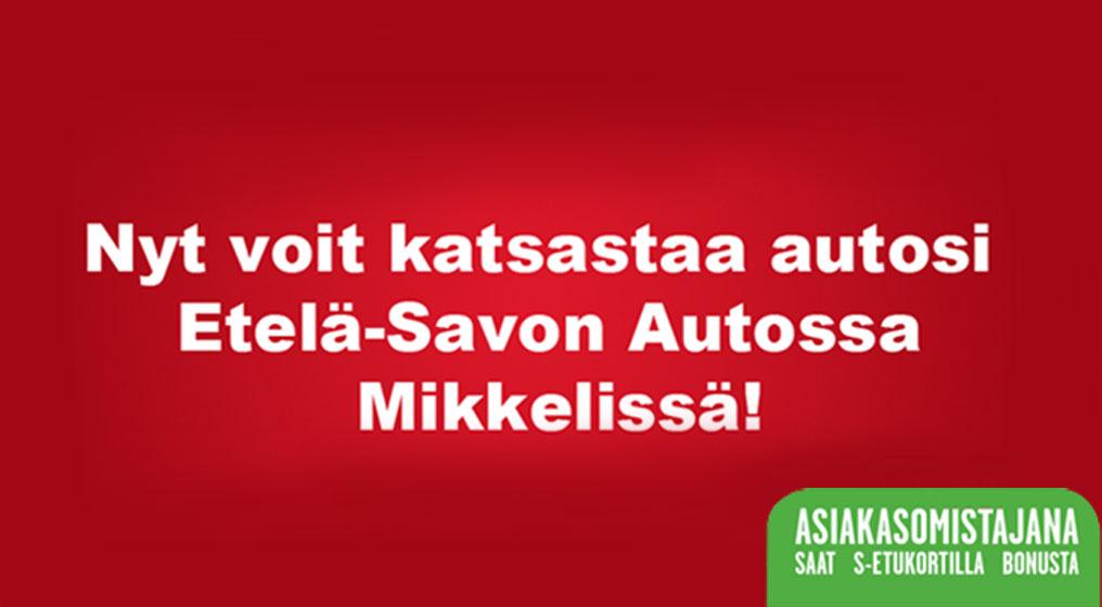 Katsastustoimintaa nyt Mikkelissä